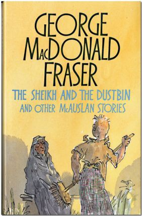 THE SHEIKH AND THE DUSTBIN AND OTHER McAUSLAN STORIES. George MacDonald Fraser