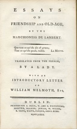 ESSAYS ON FRIENDSHIP AND OLD-AGE ... TRANSLATED FROM THE FRENCH, BY A LADY. WITH AN INTRODUCTORY...