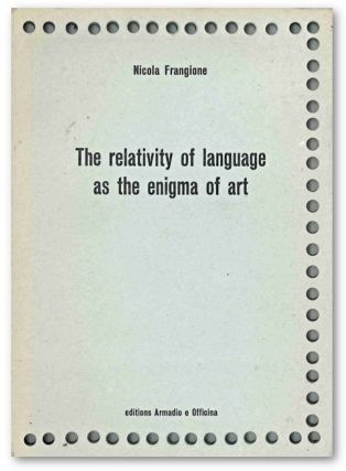 THE RELATIVITY OF LANGUAGE AS THE ENIGMA OF ART [wrapper title]. Nicola Frangione