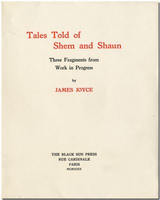TALES TOLD OF SHEM AND SHAUN THREE FRAGMENTS FROM WORK IN PROGRESS. Black Sun Press, James Joyce