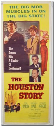 Original Studio Insert Poster for:] THE HOUSTON STORY. William Castle, Robert E. Kent, director,...