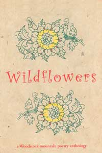 WILDFLOWERS A WOODSTOCK MOUNTAIN POETRY ANTHOLOGY. Anthology - Serial