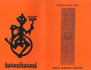 CHAOS NEVER DIED TRIBAL WARNING THEATRE [cover title]. William Burroughs, Hakim Bey, Antony...