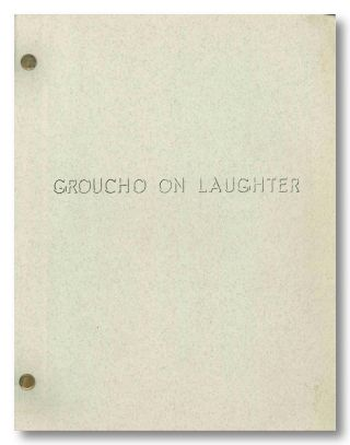 "GROUCHO ON LAUGHTER A ONE HOUR COMEDOCUMENTARY. ""Groucho"" Marx, Hal Kanter, Robert Dwan, Julius..."