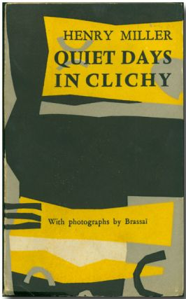 QUIET DAYS IN CLICHY. Brassaï, Henry Miller, photographs