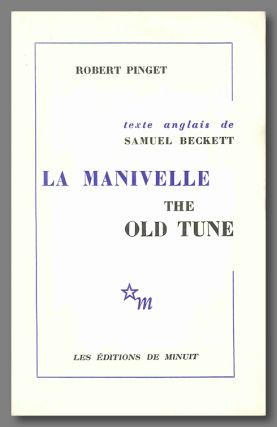 LA MANIVELLE PIÈCE RADIOPHONIQUE [THE OLD TUNE]. Samuel Beckett, Robert Pinget