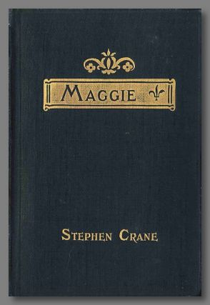 MAGGIE A CHILD OF THE STREETS. Stephen Crane