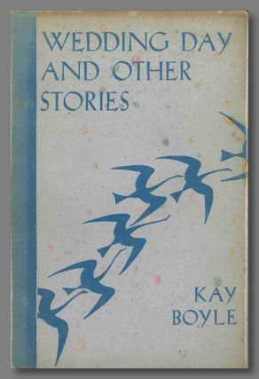 WEDDING DAY AND OTHER STORIES. Kay Boyle