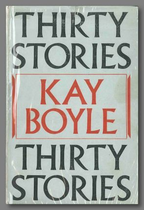 THIRTY STORIES. Kay Boyle
