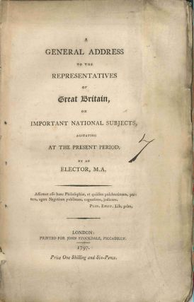 A GENERAL ADDRESS TO THE REPRESENTATIVES OF GREAT BRITAIN, ON IMPORTANT NATIONAL SUBJECTS,...