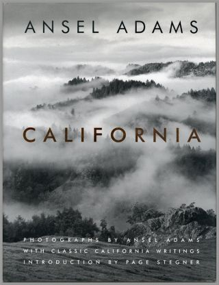 ANSEL ADAMS CALIFORNIA. Ansel Adams, Andrea G. Stillman, ed