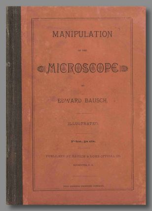 MANIPULATION OF THE MICROSCOPE. Edward Bausch