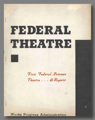 FIRST FEDERAL SUMMER THEATRE ... A REPORT. Federal Theatre Project - WPA, Pierre de Rohan