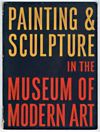 PAINTING & SCULPTURE IN THE MUSEUM OF MODERN ART. Alfred H. Jr. Barr, ed