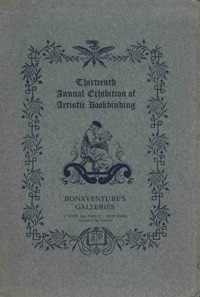 THIRTEENTH ANNUAL EXHIBITION OF ARTISTIC BOOKBINDING [wrapper title] EXHIBITION OF A SPECIAL...