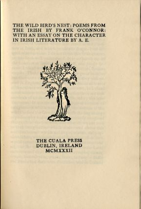 THE WILD BIRD'S NEST: POEMS FROM THE IRISH BY ... WITH AN ESSAY ON THE CHARACTER IN IRISH...