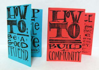 HOW TO BUILD A COMMUNITY [with] HOW TO BE A GOOD FRIEND. Lovely in the Home Press, Erin Sweeney
