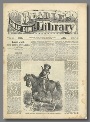 LASSO JACK THE YOUNG MUSTANGER [caption title], published as BEADLE'S HALF DIME LIBRARY II:41....