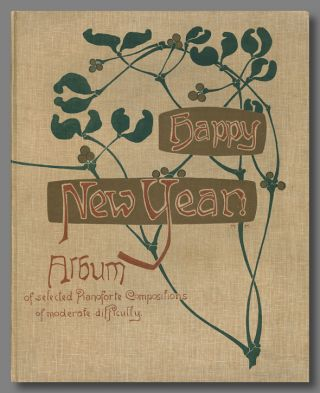 HAPPY NEW YEAR! A CHOICE COLLECTION OF PIANOFORTE COMPOSITIONS OF MEDIUM DIFFICULTY BY MODERN...