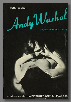 ANDY WARHOL FILMS AND PAINTINGS. Andy Warhol, Peter Gidal