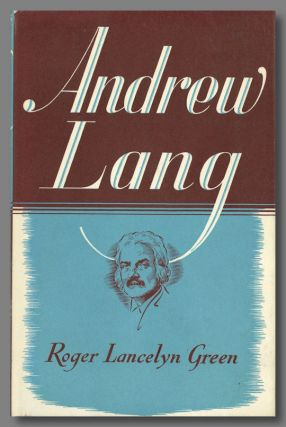 ANDREW LANG A CRITICAL BIOGRAPHY WITH A SHORT-TITLE BIBLIOGRAPHY OF THE WORKS OF. Andrew Lang,...