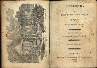 ELIZABETH; OR, THE EXILES OF SIBERIA. A TALE FOUNDED ON TRUTH. TRANSLATED FROM THE FRENCH OF...