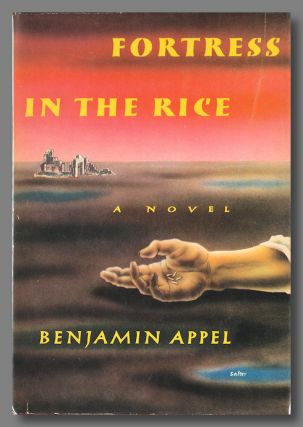 FORTRESS IN THE RICE. Benjamin Appel