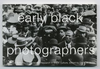 EARLY BLACK PHOTOGRAPHERS 1840-1940. African-American Photographers, Deborah Willis, ed
