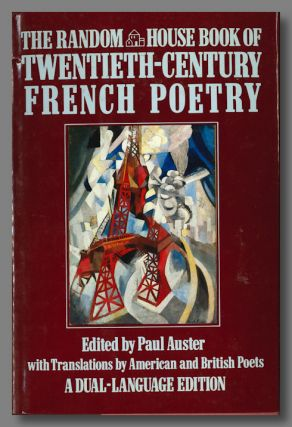 THE RANDOM HOUSE BOOK OF TWENTIETH-CENTURY FRENCH POETRY WITH TRANSLATIONS BY AMERICAN AND...