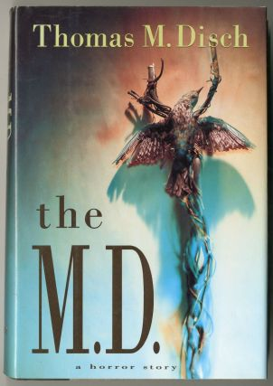 THE M.D. A HORROR STORY. Thomas M. Disch