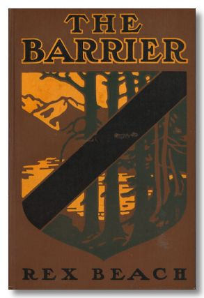 THE BARRIER A NOVEL. Rex Beach