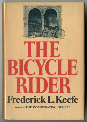 THE BICYCLE RIDER & SIX SHORT STORIES. Frederick L. Keefe