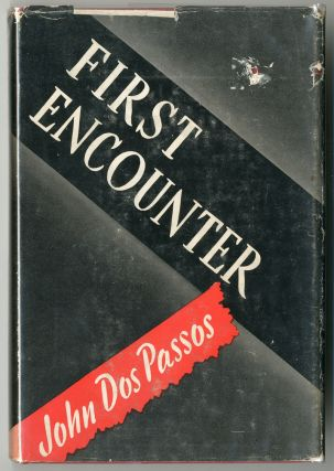 FIRST ENCOUNTER. John Dos Passos