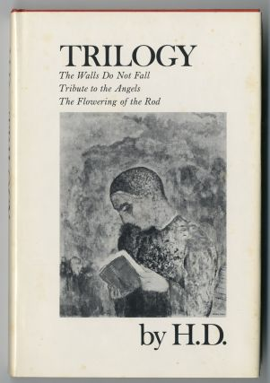 "TRILOGY THE WALLS DO NOT FALL TRIBUTE TO THE ANGELS THE FLOWERING OF THE ROD. By ""H.D."" Hilda..."