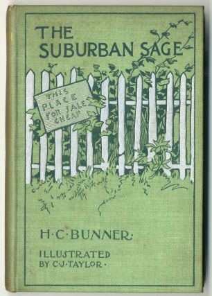 THE SUBURBAN SAGE STRAY NOTES AND COMMENTS ON HIS SIMPLE LIFE. H. C. Bunner