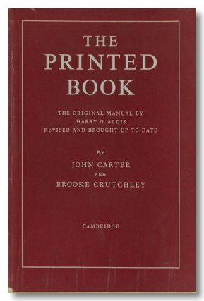 THE PRINTED BOOK THE ORIGINAL MANUAL BY HARRY G. ALDIS REVISED AND BROUGHT UP TO DATE. Harry G....