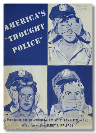 "AMERICA'S ""THOUGHT POLICE"" RECORD OF THE UN- AMERICAN ACTIVITIES COMMITTEE [wrapper title]. H U...."
