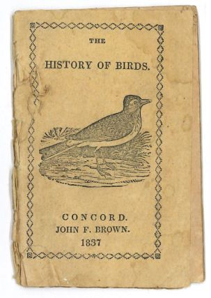 THE HISTORY OF BIRDS. Juvenile, John F. Brown, publisher