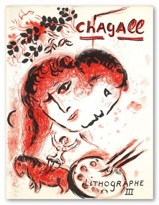 THE LITHOGRAPHS OF CHAGALL 1962 - 1968. Marc Chagall, Fernand Mourlot, Charles Sorlier
