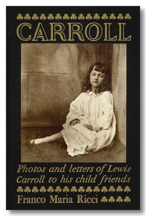 LEWIS CARROLL PHOTOS AND LETTERS TO HIS CHILD FRIENDS. Charles L. Dodgson, Guido Almansi, ed