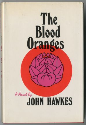 THE BLOOD ORANGES. John Hawkes.