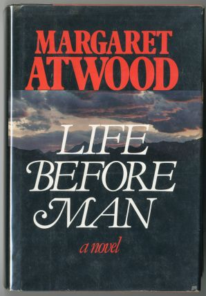 LIFE BEFORE MAN. Margaret Atwood