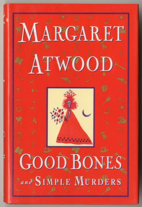 GOOD BONES AND SIMPLE MURDERS. Margaret Atwood