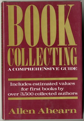 BOOK COLLECTING A COMPREHENSIVE GUIDE. Allen Ahearn