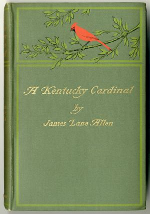 A KENTUCKY CARDINAL. James Lane Allen