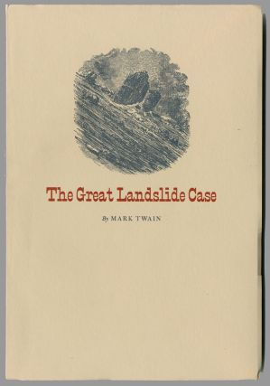 THE GREAT LANDSLIDE CASE. Samuel L. Clemens, Mark Twain, pseud