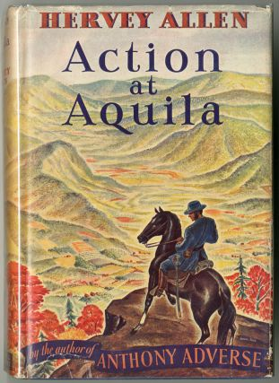 ACTION AT AQUILA. Hervey Allen