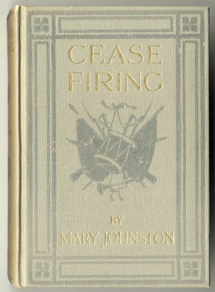 CEASE FIRING ... WITH ILLUSTRATIONS BY N.C. WYETH. Mary Johnston