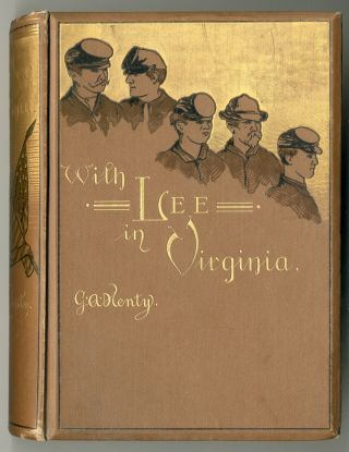 WITH LEE IN VIRGINIA: A STORY OF THE AMERICAN CIVIL WAR. G. A. Henty