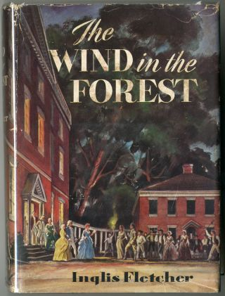 THE WIND IN THE FOREST. Inglis Fletcher